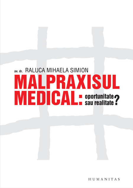 Malpraxisul medical: oportunitate sau realitate?